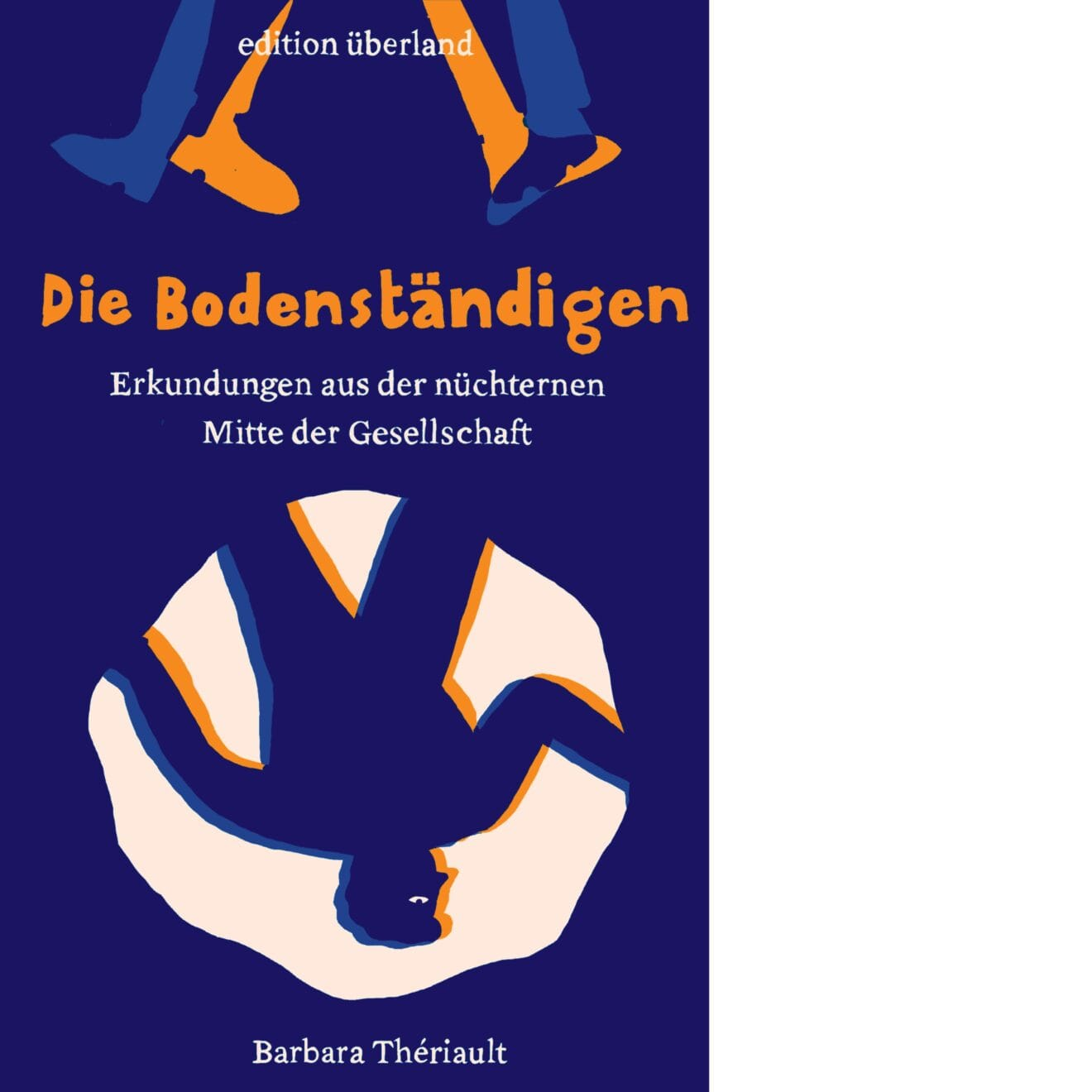 Barbara Thériault: »Die Bodenständigen«