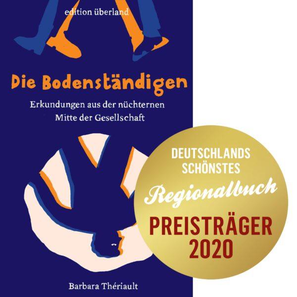 Barbara Thériault: Die Bodenständigen – ausgezeichnet als Deutschlands schönstes Regionalbuch 2020