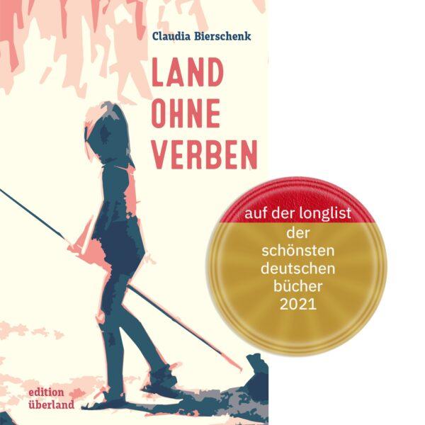Claudia Bierschenk: Land ohne Verben